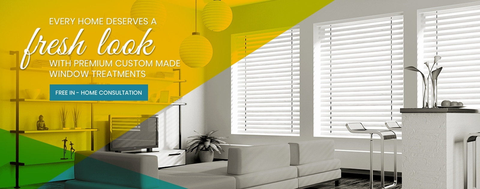 Every home deserves a fresh look with premium custom made window treatment