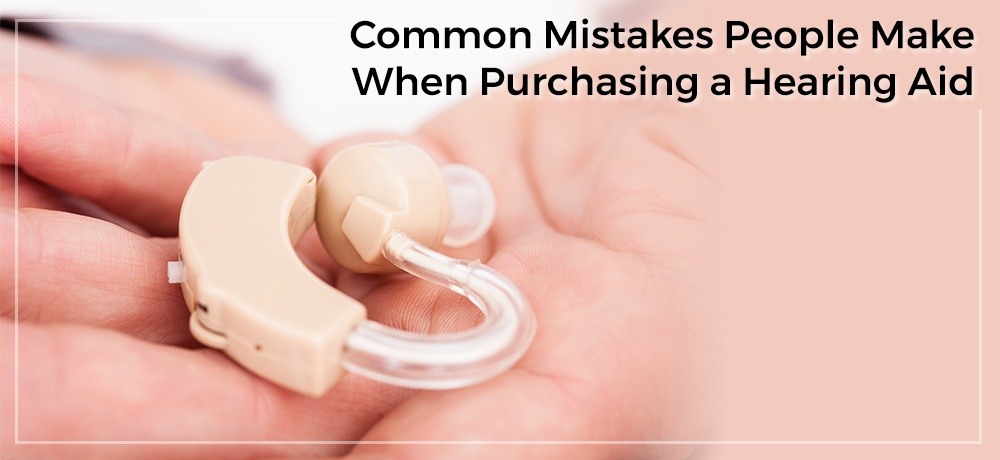 Common-Mistakes-People-Make-When-Purchasing-a-Hearing-Aid-Innovative Hearing Technology.jpg