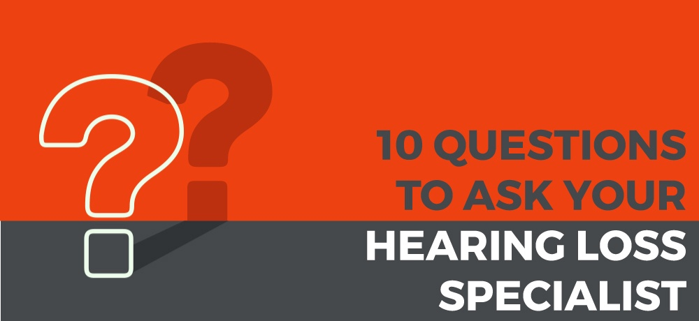 Ten-Question-To-Ask-Your-Hearing-Loss-Specialist-for-Innovative-Hearing-Technology.jpg