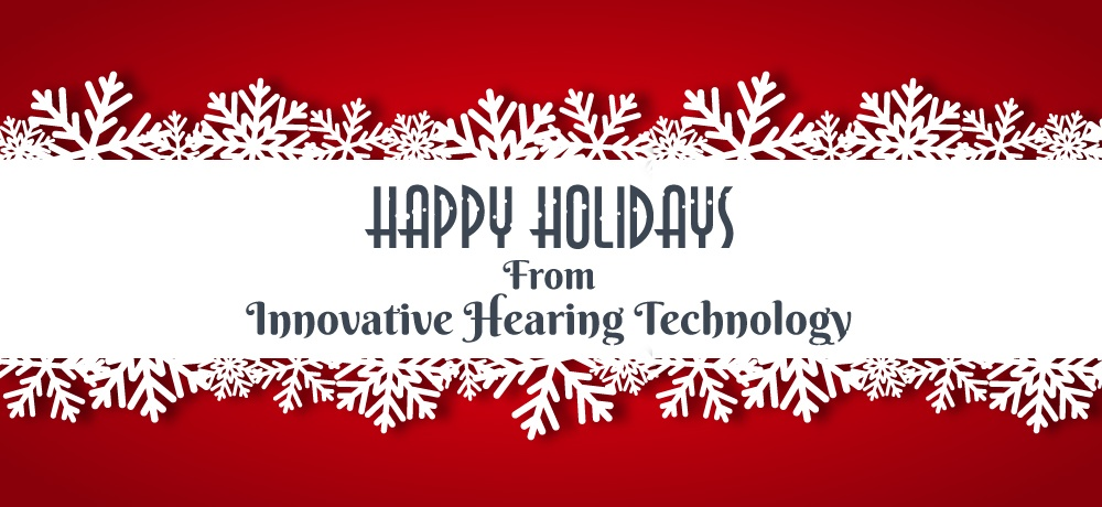Innovative-Hearing-Technology---Month-Holiday-2019-Blog---Blog-Banner.jpg