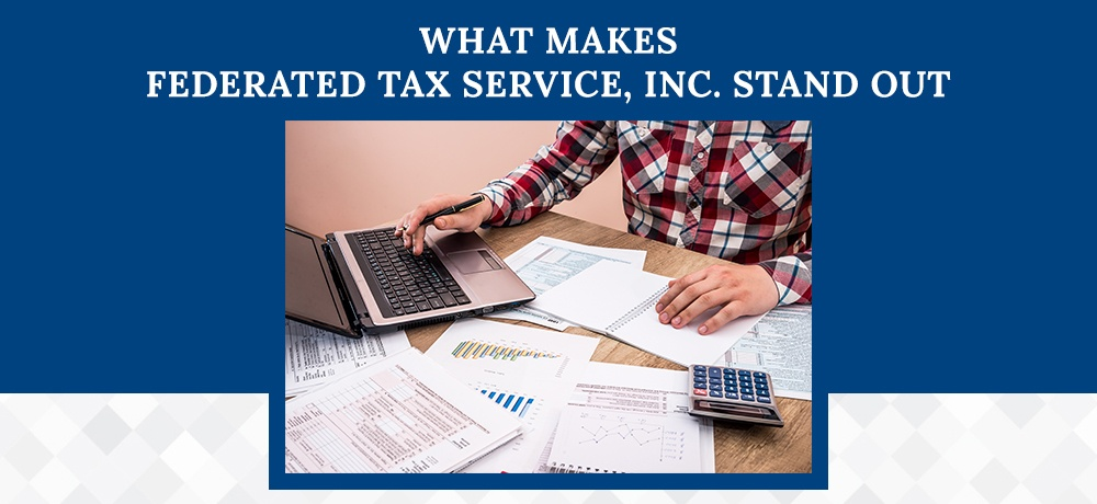 What-Makes-Federated-Tax-Service,-Inc-Stand-Out.jpg