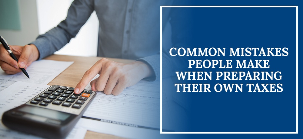 Common-Mistakes-People-Make-When-Preparing-Their-Own-Taxes.jpg