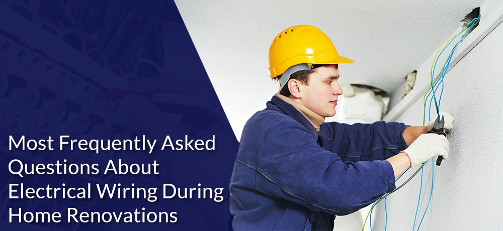 Most-Frequently-Asked-Questions-About-Electrical-Wiring-During-Home-Renovations.jpg