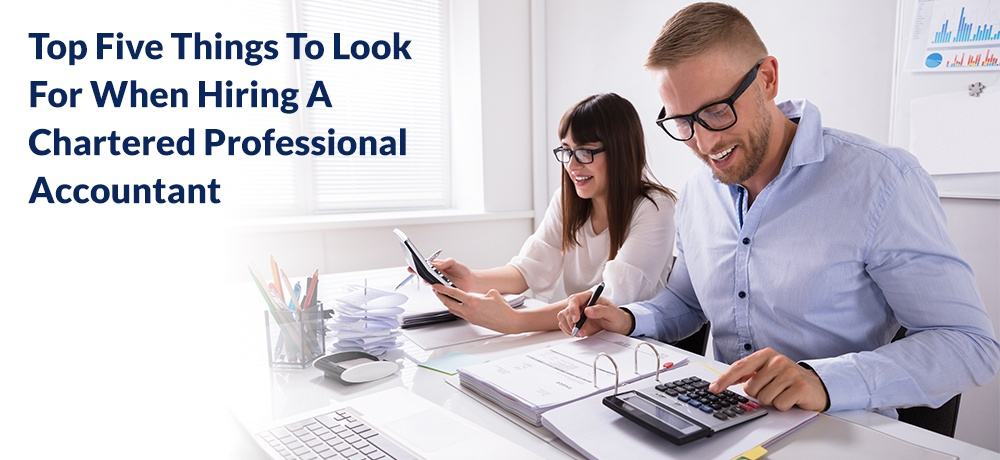 Top-Five-Things-To-Look-For-When-Hiring-A-Chartered-Professional-Accountant-Clark Robinson.jpg