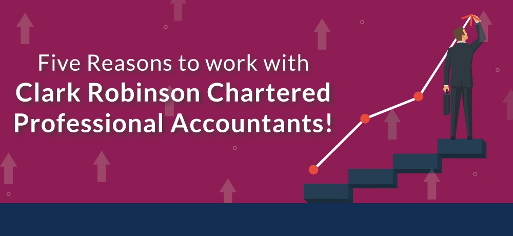 Why-You-Should-Choose-Clark-Robinson-Chartered-Professional-Accountants!.jpg