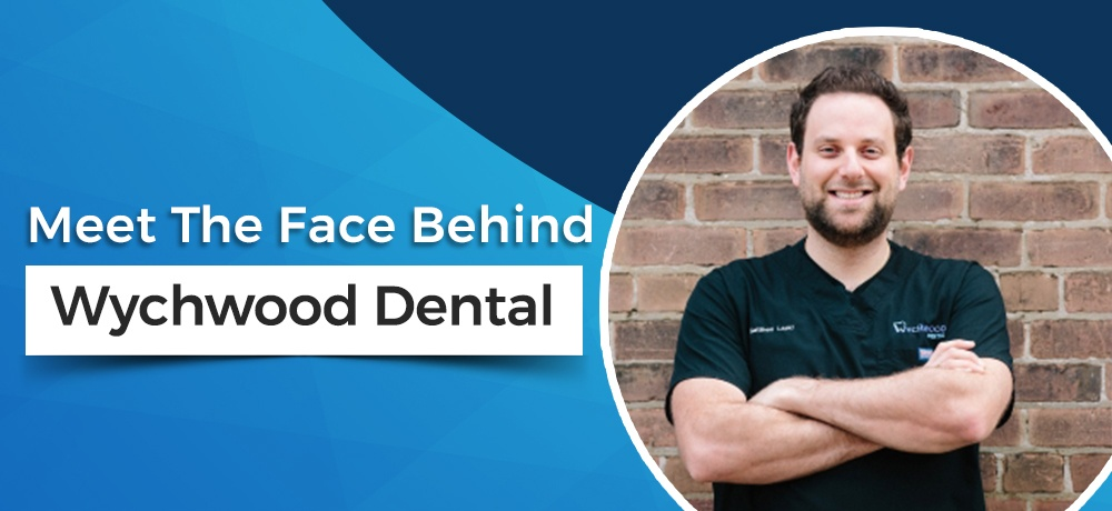 Meet-The-Face-Behind-Wychwood-Dental.jpg