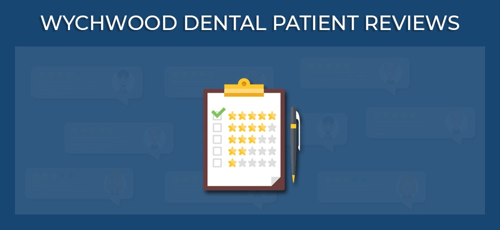 WYCHWOOD DENTAL PATIENT REVIEWS