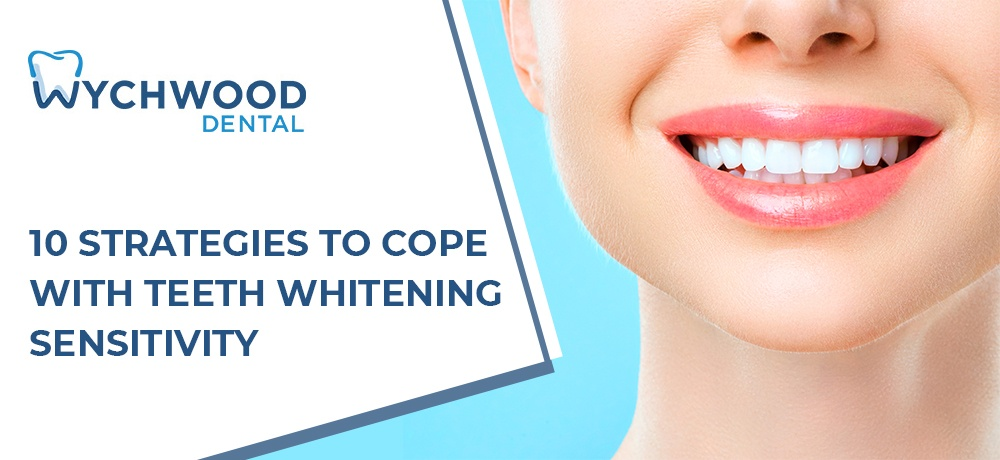 10 Strategies to Cope With Teeth Whitening Sensitivity