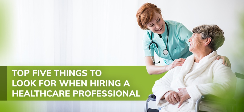Top-Five-Things-to-Look-for-When-Hiring-a-Healthcare-Professional-Health One Medical Centre.jpg