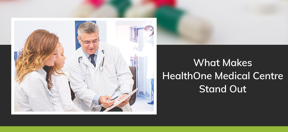 What-Makes-HealthOne-Medical-Centre-Stand-Out.jpg