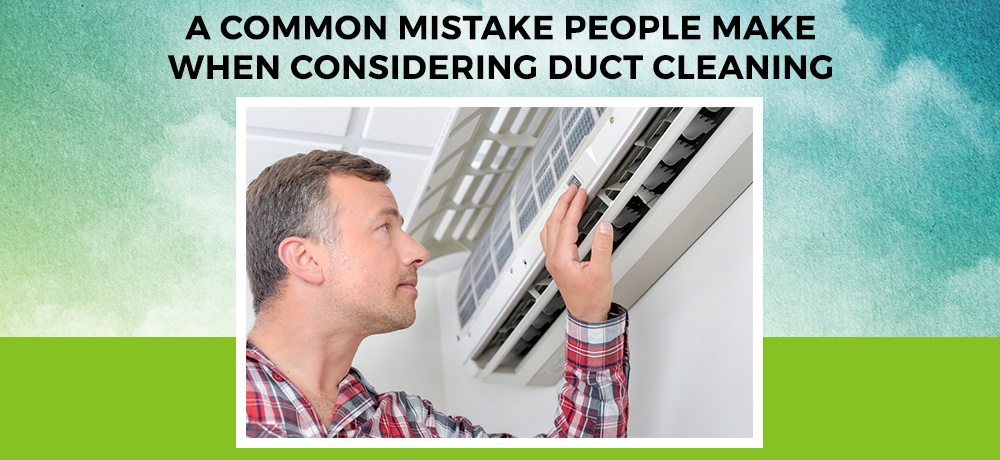A-Common-Mistake-People-Make-When-Considering-Duct-Cleaning-Indoor Clean Air.jpg