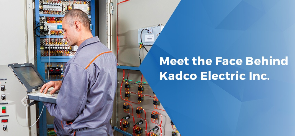 Meet-the-Face-Behind-Kadco-Electric-Inc..jpg
