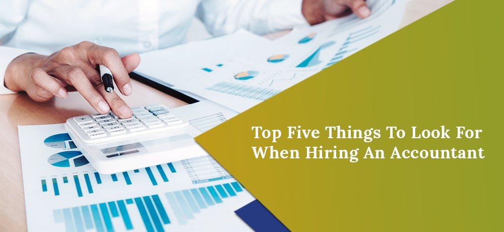 Top-Five-Things-To-Look-For-When-Hiring-An-Accountant-Morley Accounting.jpg