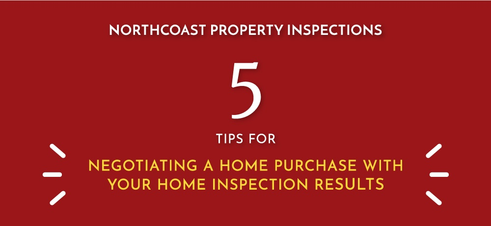 Five-Tips-for-Negotiating-a-Home-Purchase-with-Your-Home-Inspection-Results-for-Northcoast-Property-Inspections-Website.jpg
