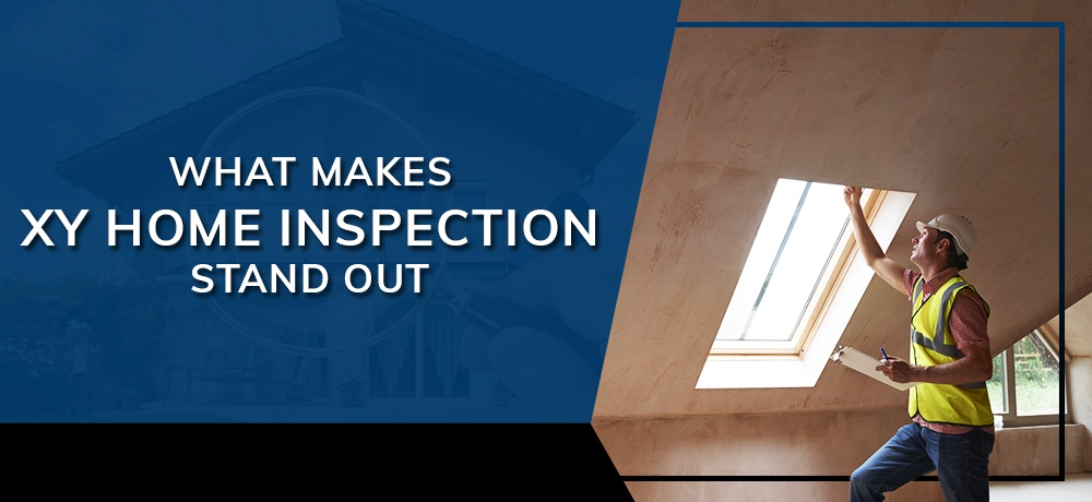 What-Makes-XY-Home-Inspection-Stand-Out.jpg