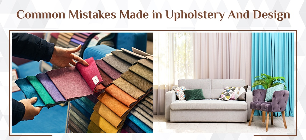 Common-Mistakes-Made-in-Upholstery-And-Design-Nesco Upholstery.jpg