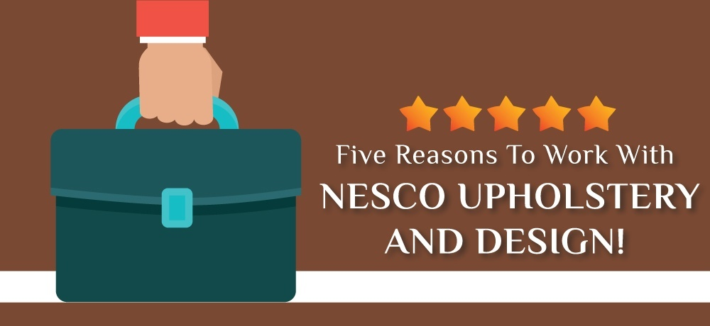 Why You Should Choose Nesco Upholstery and Design!.jpg