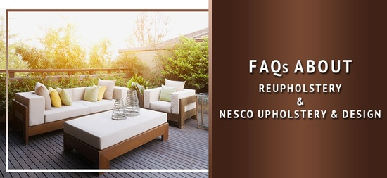 Frequently Asked Questions About Reupholstery And Nesco Upholstery & Design.jpg