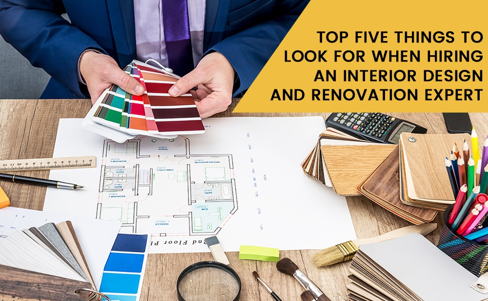 Top-Five-Things-To-Look-For-When-Hiring-An-Interior-Design-and-Renovation-Expert-big.jpg