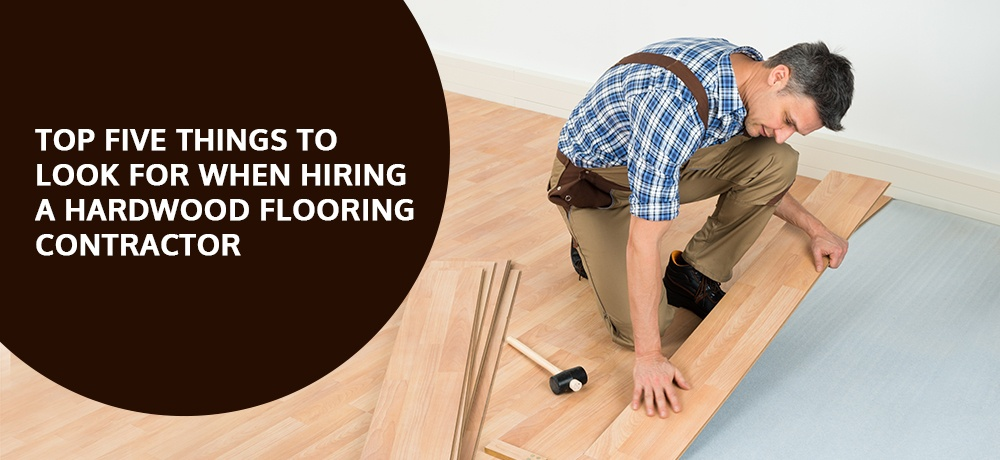 Top-Five-Things-to-Look-for-When-Hiring-a-Hardwood-Flooring-Contractor-Al Havner and sons.jpg
