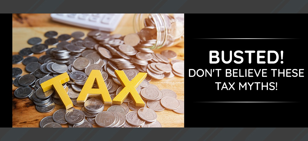 Busted!-Don't-Believe-These-Tax-Myths!.jpg