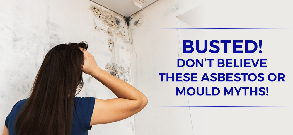 Busted!-Don't-Believe-These-Asbestos-or-Mould-Myths-Azbest Environmental.jpg