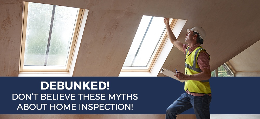 Debunked!-Don't-Believe-These-Myths-About-Home-Inspection- Leading Edge Home Inspections.jpg