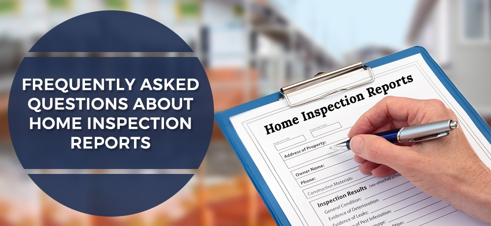 Frequently-Asked-Questions-About-Home-Inspection-Reports-Leading Edge Home Inspections.jpg
