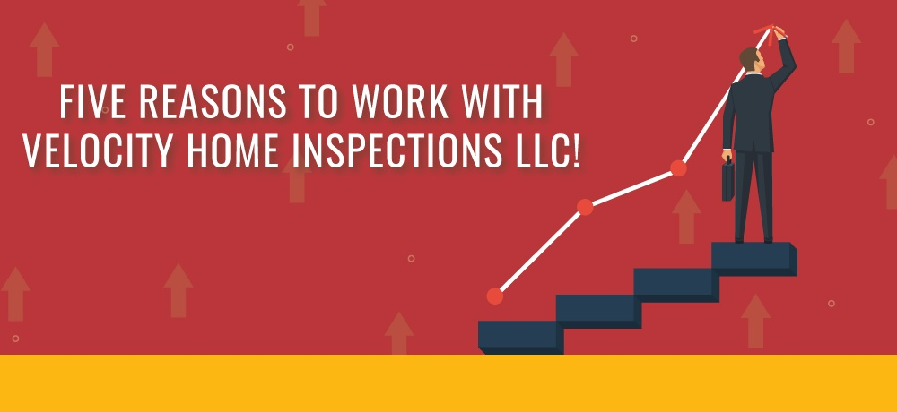 Why-You-Should-Choose-Velocity-Home-Inspections-LLC!.jpg