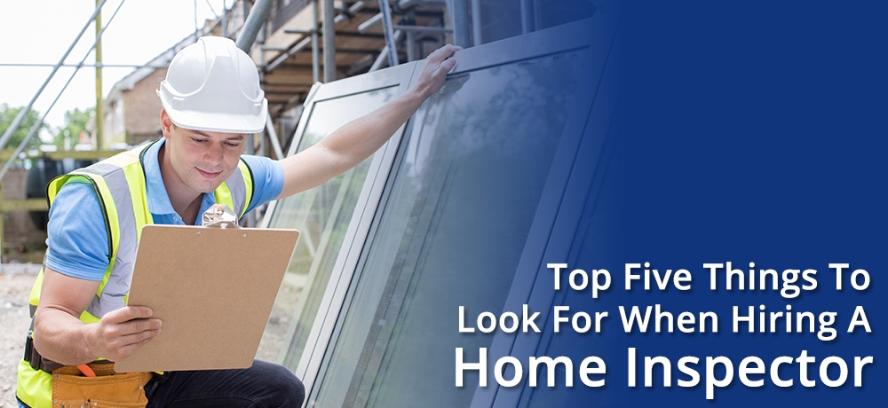 Top-Five-Things-To-Look-For-When-Hiring-A-Home-Inspector-Lighthouse Inspections.jpg