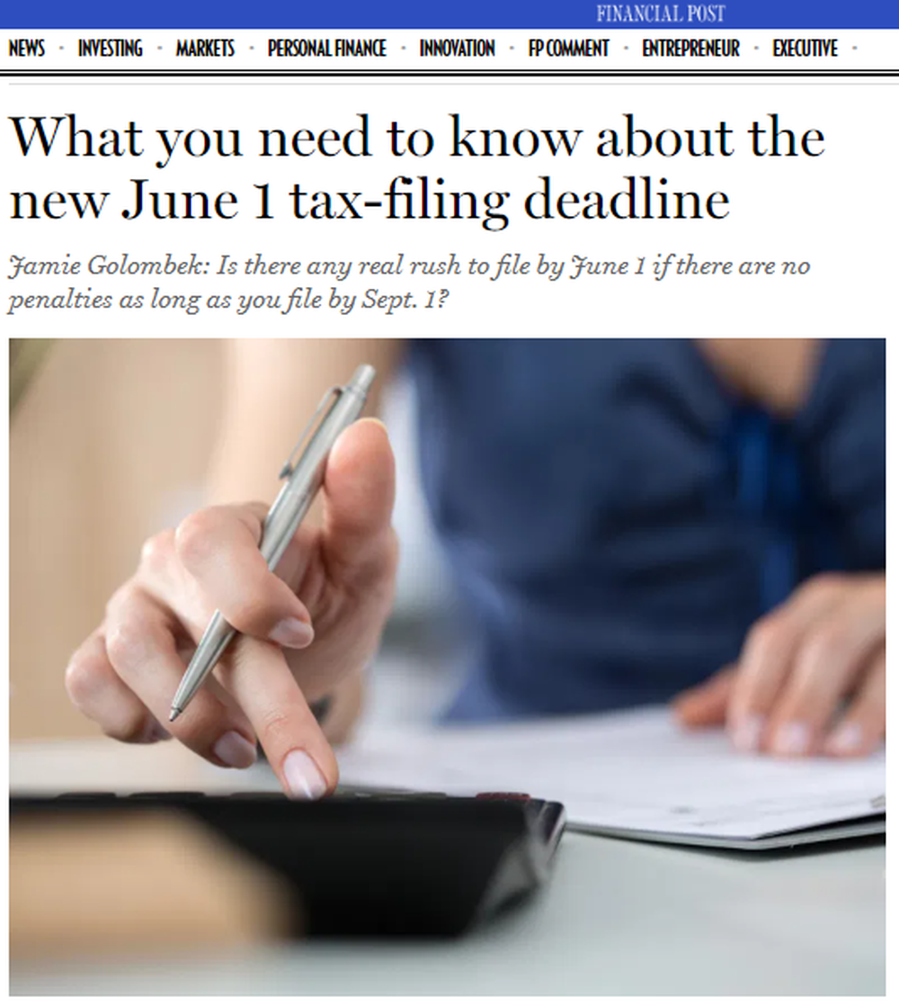 What_you_need_to_know_about_the_new_June_1_tax_filing_deadline_Financial_Post (1).png