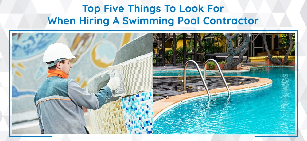 Top-Five-Things-To-Look-For-When-Hiring-A-Swimming-Pool-Contractor-Bellagio Pools.jpg