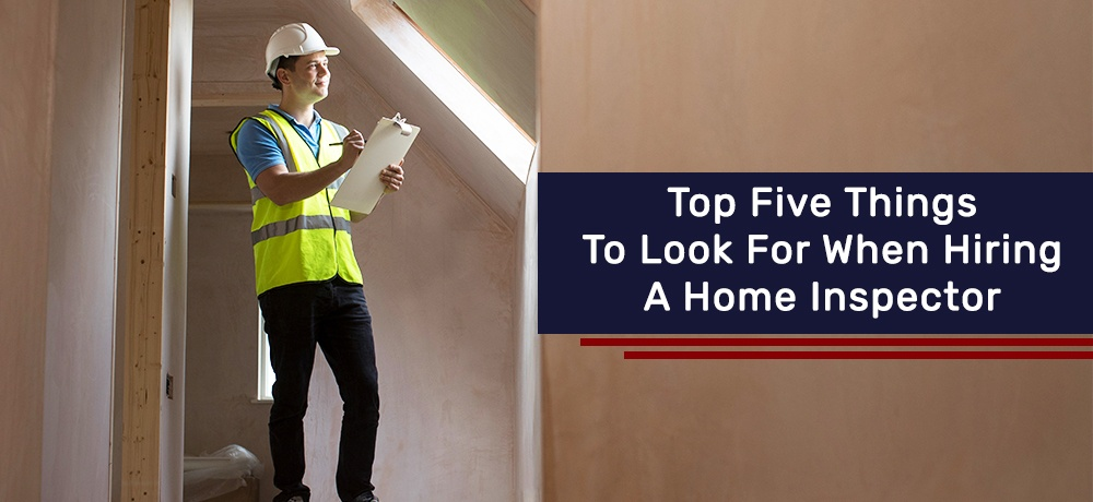 Top-Five-Things-To-Look-For-When-Hiring-A-Home-Inspector-On The Level Home Inspections.jpg
