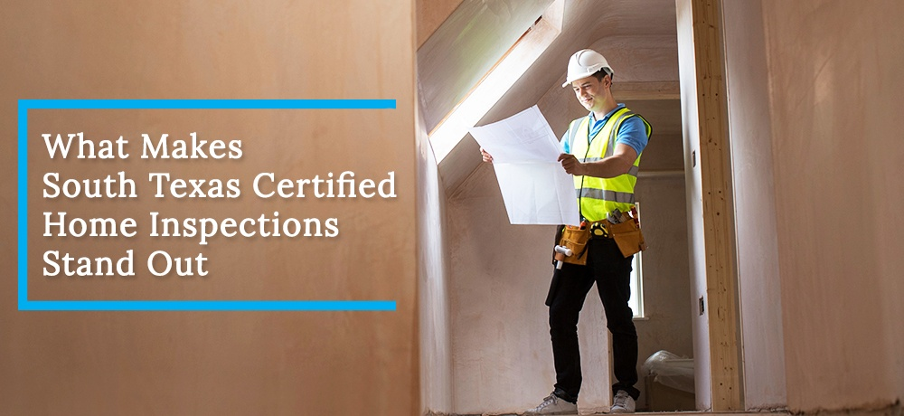 What-Makes-South-Texas-Certified-Home-Inspections-Stand-Out.jpg