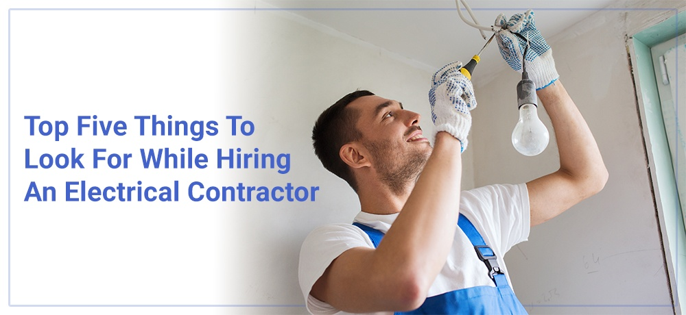 Top-Five-Things-To-Look-For-While-Hiring-An-Electrical-Contractor- Dave Chudy Electric.jpg
