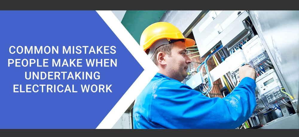 Common-Mistakes-People-Make-When-Undertaking-Electrical-Work.jpg