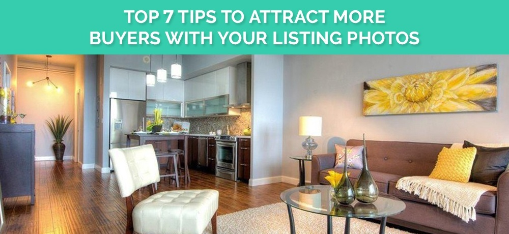 Top 7 Tips to Attract more Buyers with Your Listing Photos