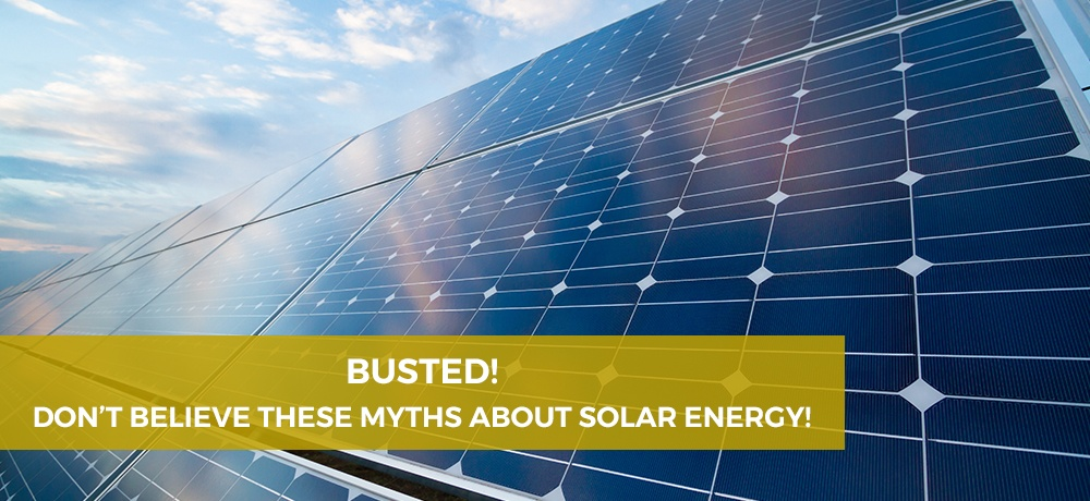 Busted!-Don't-Believe-These-Myths-About-Solar-Energy!-for-Uptown-Energy-Solutions.jpg