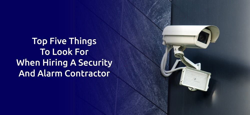 Top-Five-Things-To-Look-For-When-Hiring-A-Security-And-Alarm-Contractor-for-Archangel-Alarms-Services (1).jpg