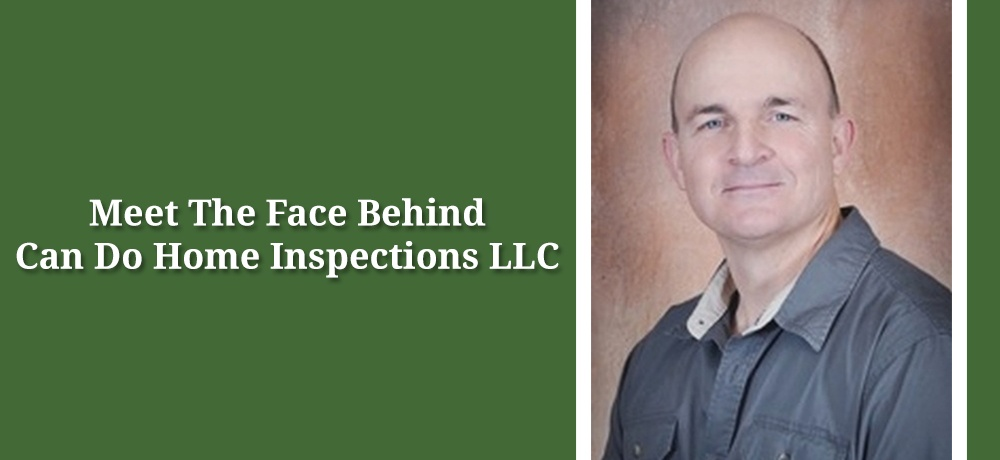 Meet-The-Face-Behind-Can-Do-Home-Inspections-LLC.jpg