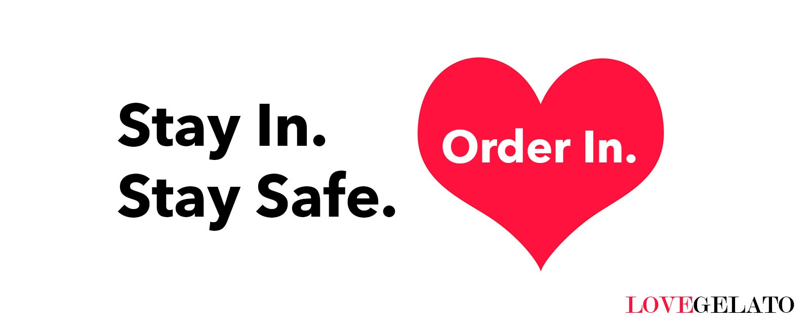 Stay In. Stay Safe. Order In.