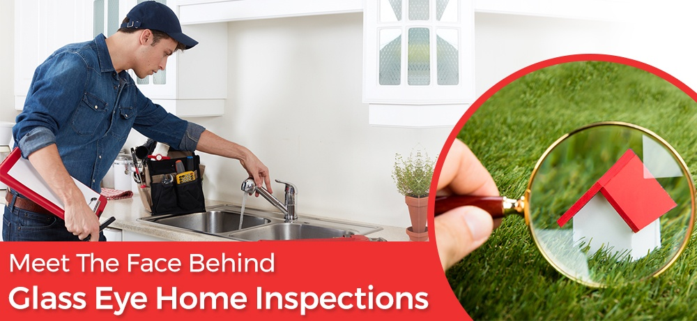 Meet-The-Face-Behind-Glass-Eye-Home-Inspections.jpg