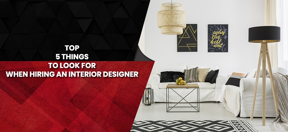 Top-Five-Things-To-Look-For-When-Hiring-An-Interior-Designer-All Phase Home Solutions.jpg