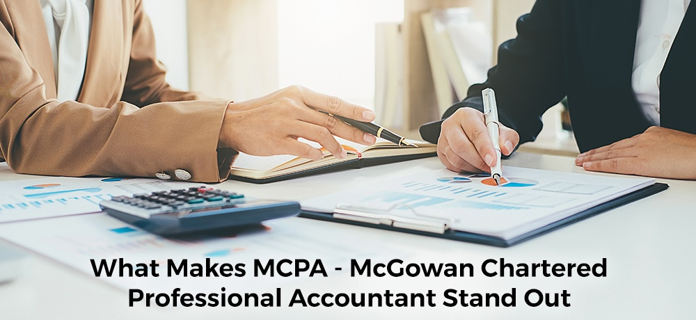 What-Makes-MCPA---McGowan-Chartered-Professional-Accountant-Stand-Out.jpg