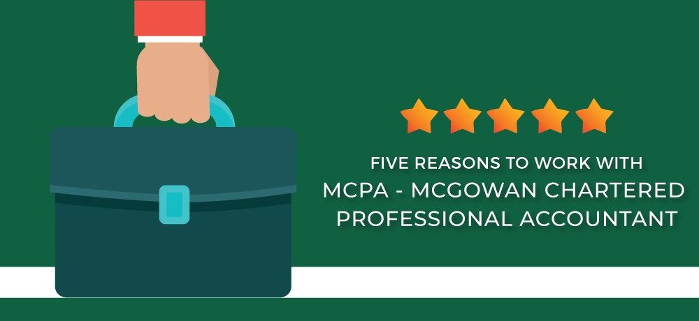 Why You Should Choose MCPA - McGowan Chartered Professional Accountant.jpg