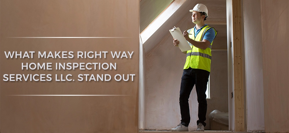 What-Makes-Right-Way-Home-Inspection-Services-LLC-Stand-Out.jpg