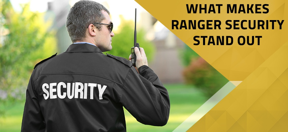 What-Makes-Ranger-Security-Stand-Out.jpg