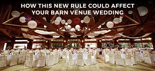 How This New Rule Could Affect Your Barn Venue Wedding.jpg