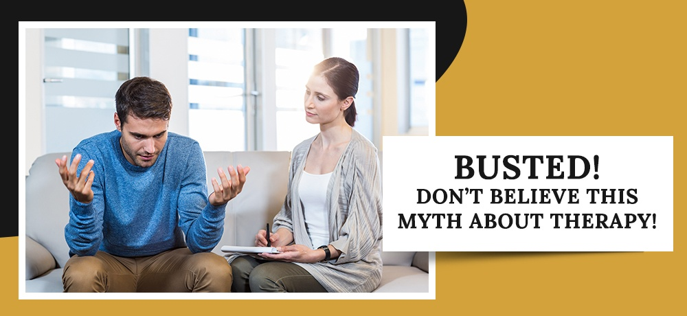Busted!-Don't-Believe-This-Myth-About-Therapy!.jpg