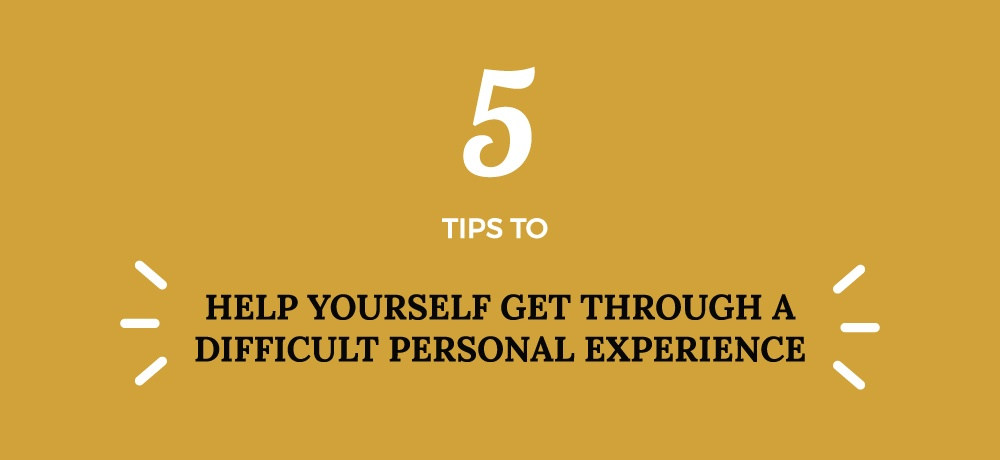 Five-Tips-To-Help-Yourself-Get-Through-A-Difficult-Personal-Experience-for-Marlene-R-Dyck,-Therapist.jpg